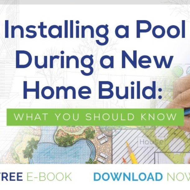 Installing a Pool During A New Home Build